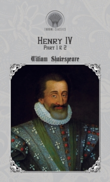 Henry IV, Part 1 & 2, Hardback Book