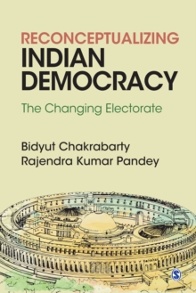 Reconceptualizing Indian Democracy : The Changing Electorate, PDF eBook