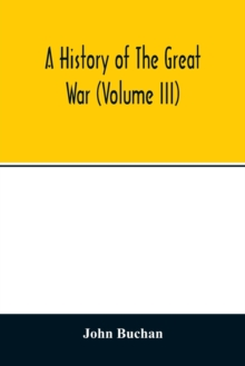 A history of the great war (Volume III), Paperback / softback Book