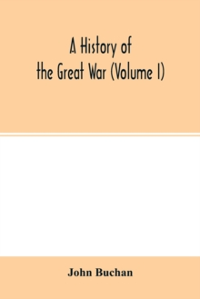 A history of the great war (Volume I), Paperback / softback Book