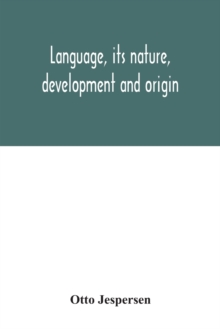 Language, its nature, development and origin, Paperback / softback Book