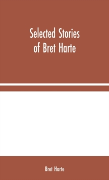 Selected Stories of Bret Harte, Hardback Book