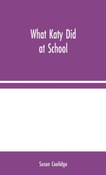 What Katy Did at School, Hardback Book
