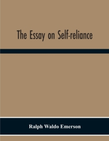 The Essay On Self-Reliance, Paperback / softback Book