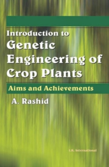 Introduction to Genetic Engineering of Crop Plants : Aims and Achievements, Hardback Book