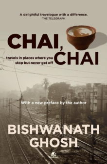 Chai Chai : Travels to Places Where You Stop but Never Get off, Paperback / softback Book