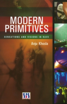 Modern Primitives : Sensations & Visions in Rave, Hardback Book