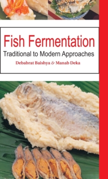 Fish Fermentation : Traditional to Modern Approaches, Hardback Book