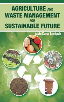Agriculture and Waste Management for Sustainable Future, Hardback Book