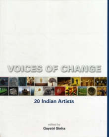 Voices of Change : 20 Indian Artists, Hardback Book