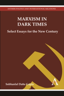Marxism in Dark Times : Select Essays for the New Century, Hardback Book