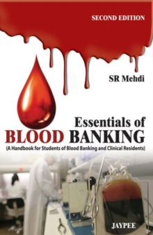 Essentials of Blood Banking : (A Handbook for Students of Blood Banking and Clinical Residents), Paperback / softback Book