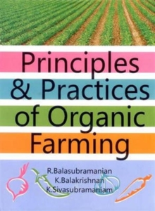 Principles & Practices of Organic Farming, Hardback Book