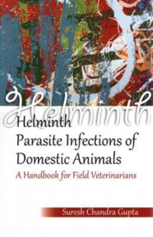 Helminth Parasite Infections of Domestic Animals: A Handbook for Field Veterinarians, Hardback Book