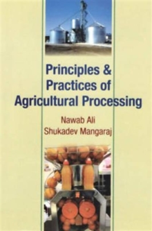 Principle and Practices of Agricultural Processing, Hardback Book