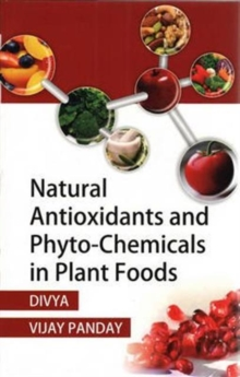 Natural Antioxidants & Phyto-Chemicals in Plant Foods, Hardback Book