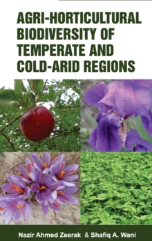 Agri-Horticultural Biodiversity of Temperate and Cold Arid Regions, Hardback Book