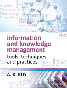 Information and Knowledge Management : Tools,Techniques and Practices, Hardback Book