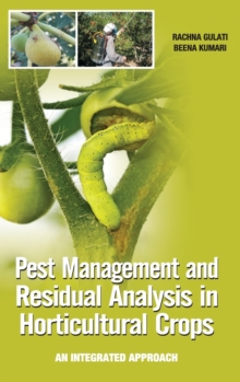 Pest Management and Residual Analysis in Horticultural Crops, Hardback Book