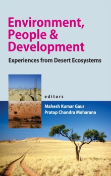 Environment,People and Development : Experiences from Desert Ecosystems, Hardback Book