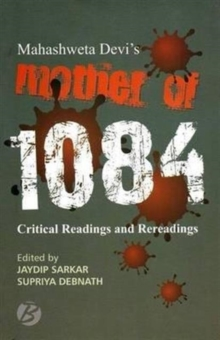 Mahashweta Devi's 'Mother of 1084': Critical Readings and Rereadings, Paperback Book