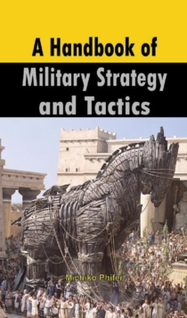 A Handbook of Military Strategy and Tactics