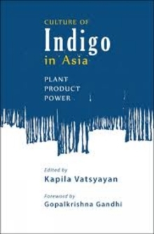 Culture Of Indigo : Plant, Product, Power, Paperback Book
