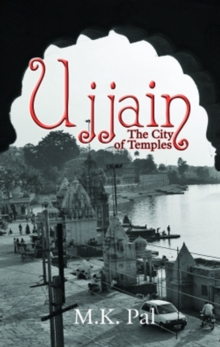 Ujjain : The City of Temples, Paperback Book