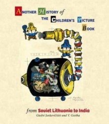 Another History of The Children's Picture Book: from Soviet Lithu, Hardback Book