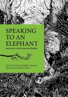 Speaking to an Elephant : and Other Tales from the Kadars, Paperback Book
