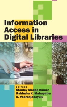 Information Access in Digital Libraries, Hardback Book
