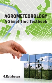 Agrometeorology : A Simplified Textbook, Hardback Book