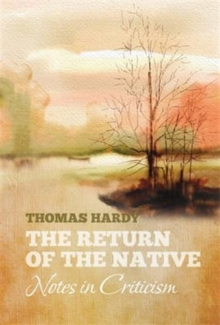 Thomas Hardy's THE RETURN OF THE NATIVE: Notes in Criticism : Notes in Criticism, Paperback Book