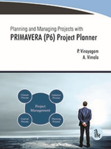 Planning and Managing Projects with PRIMAVERA (P6) Project Planner, Paperback / softback Book