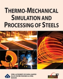 Thermo-Mechanical Simulation and Processing of Steels, Hardback Book