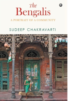 THE BENGALIS : A Portrait of a Community, Hardback Book