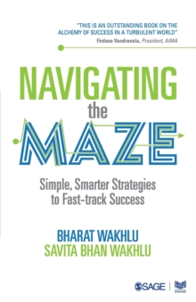 Navigating the Maze : Simple, Smarter Strategies to Fast-track Success, Paperback / softback Book