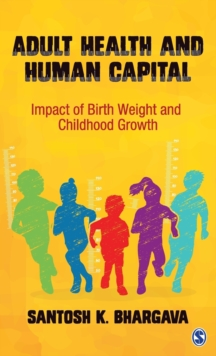 Adult Health and Human Capital : Impact of Birth Weight and Childhood Growth, Hardback Book