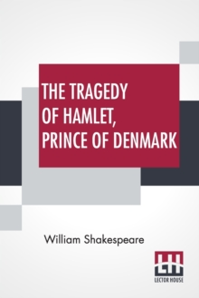 The Tragedy Of Hamlet, Prince Of Denmark, Paperback / softback Book