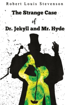 The Strange Case Of Dr. Jekyll And Mr. Hyde, Paperback / softback Book