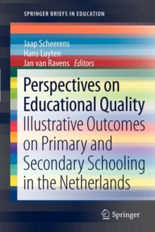 Perspectives on Educational Quality : Illustrative Outcomes on Primary and Secondary Schooling in the Netherlands, Paperback Book