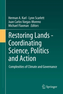 Restoring Lands - Coordinating Science, Politics and Action : Complexities of Climate and Governance, Hardback Book