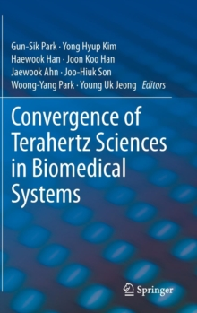 Convergence of Terahertz Sciences in Biomedical Systems, Hardback Book
