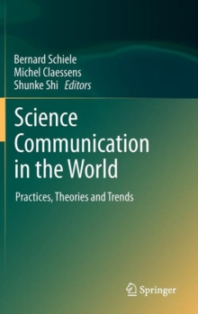 Science Communication in the World : Practices, Theories and Trends, Hardback Book
