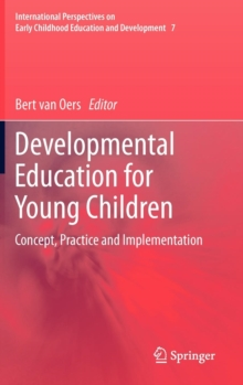 Developmental Education for Young Children : Concept, Practice and Implementation, Hardback Book