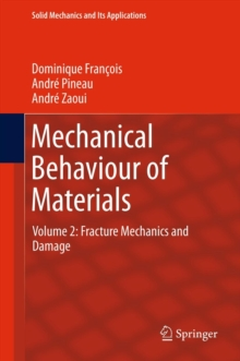 Mechanical Behaviour of Materials : Volume II: Fracture Mechanics and Damage, Hardback Book