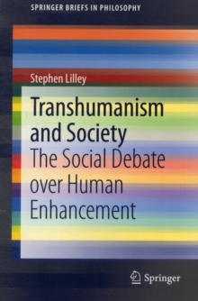 Transhumanism and Society : The Social Debate over Human Enhancement, Paperback / softback Book