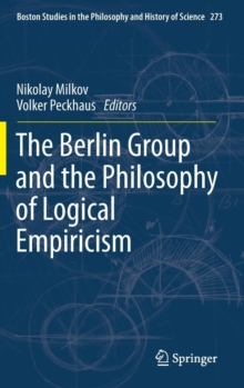 The Berlin Group and the Philosophy of Logical Empiricism, Hardback Book