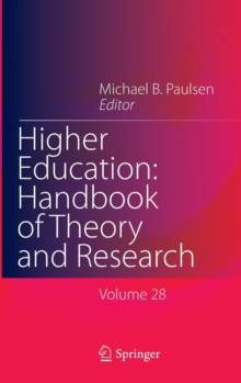 Higher Education: Handbook of Theory and Research : Volume 28, Hardback Book