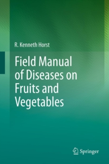 Field Manual of Diseases on Fruits and Vegetables, Hardback Book